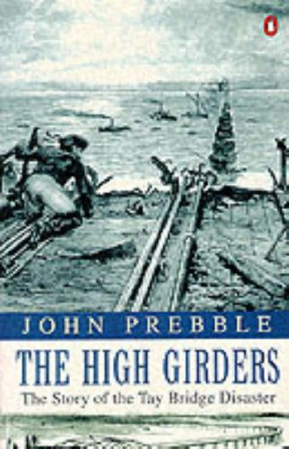 9780140045901: The High Girders: the Story of the Tay Bridge Disaster