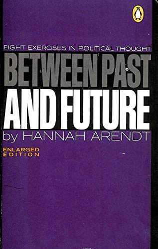 9780140046625: Between Past and Future: Eight Exercises in Political Thought