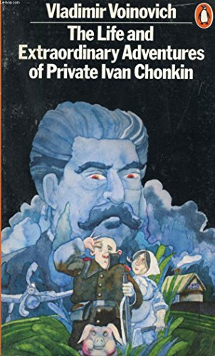 9780140046694: The Life And Extraordinary Adventures Of Private Ivan Chonkin