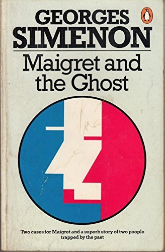 "9780140046762: Maigret and the Ghost: ""Maigret and the Hotel Majestic"", ""Three Beds in Manhattan"" and ""Maigret and the Ghost"""