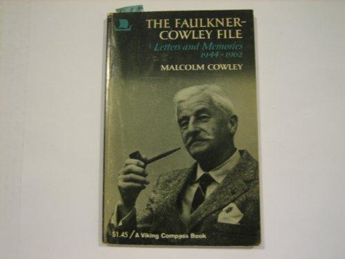 The Faulkner-Cowley File : Letters and Memories,: William Faulkner; Malcolm