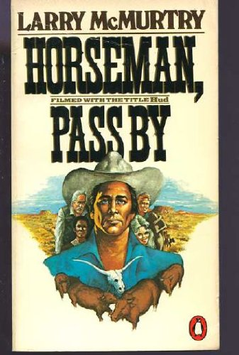 "Horseman, Pass By. Basis for 1963 Film ""Hud"" Starring Paul Newman & Patricia O'..."