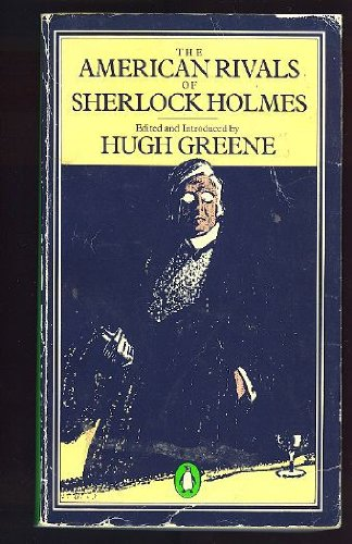 9780140046977: The American Rivals of Sherlock Holmes (Penguin crime fiction)
