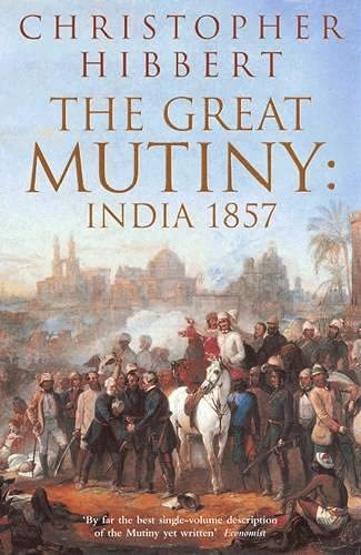 9780140047523: The Great Mutiny: India 1857
