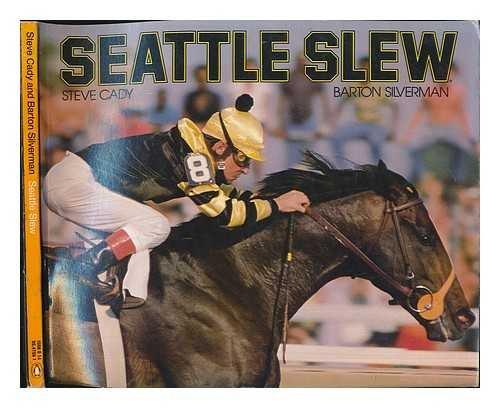 Seattle Slew: Cady, Steve; Silverman, Barton