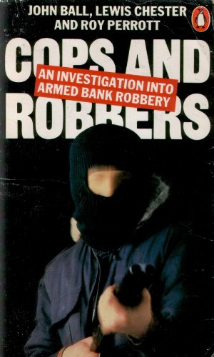9780140047646: Cops and Robbers - An Investigation into Armed Bank Robbery