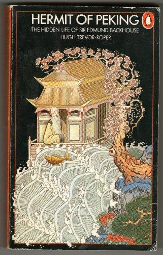 Hermit of Peking: The Hidden Life of: Hugh Trevor-Roper
