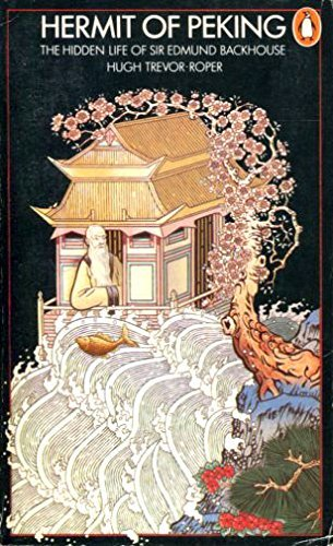 9780140047769: Hermit of Peking: The Hidden Life of Sir Edmund Backhouse