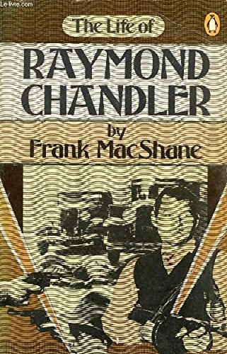 9780140047912: The Life of Raymond Chandler