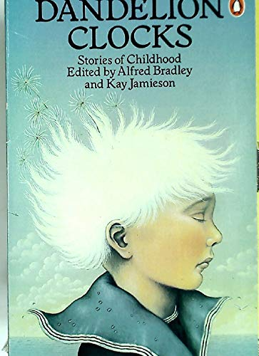 Dandelion Clocks : Stories of Childhood