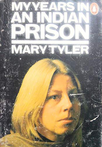 My Years in an Indian Prison: Tyler, Mary
