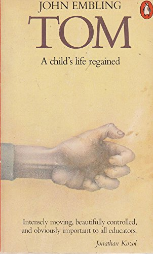 9780140048605: Tom: A child's life regained