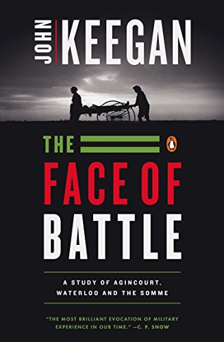 9780140048971: The Face of Battle: Study of Agincourt, Waterloo and the Somme
