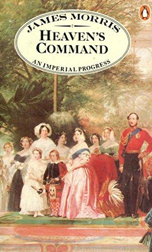 9780140049268: Heaven's Command: An Imperial Progress (Pax Britannica trilogy)