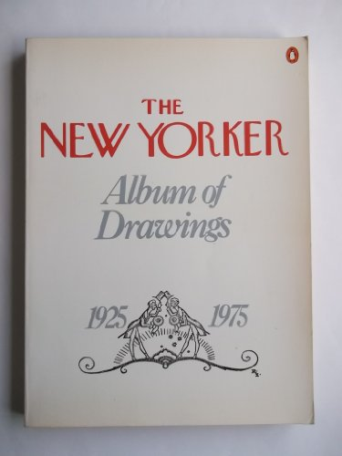 The New Yorker Album of Drawings : New Yorker Magazine