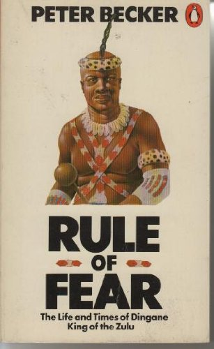 9780140049770: Rule of Fear: The Life And Times of Dingane, King of the Zulu
