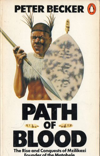 9780140049787: Path of Blood: Rise and Conquests of Mzilikazi