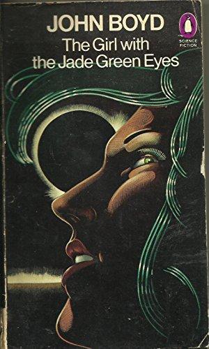 The Girl with the Jade Green Eyes: Boyd, John