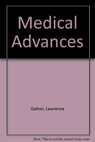 Medical Advances: Over 300 New Medical Treatments That May Be of Help to You (Penguin Books)