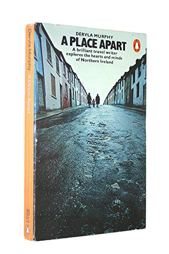 9780140050301: A Place Apart: A brilliant travel writer explores the hearts and minds of Norther Ireland.