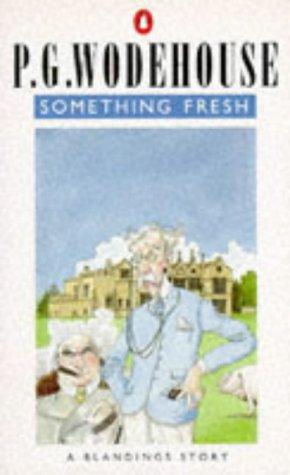 9780140050356: Something Fresh: A Blandings Story