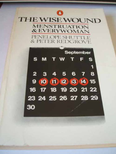 9780140050486: The Wise Wound: Menstruation and Everywoman