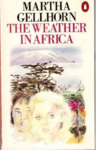 The Weather in Africa: Martha Gellhorn