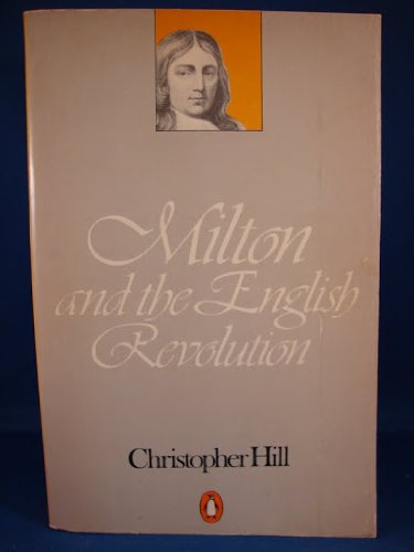 9780140050660: Milton and the English Revolution