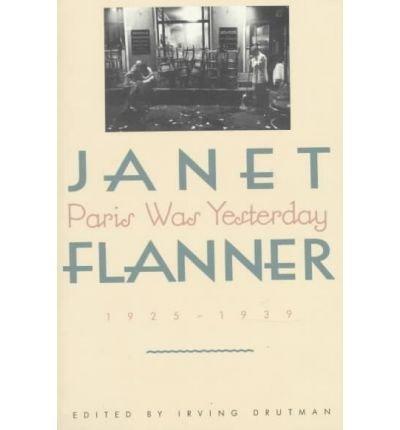 Paris Was Yesterday: Janet Flanner