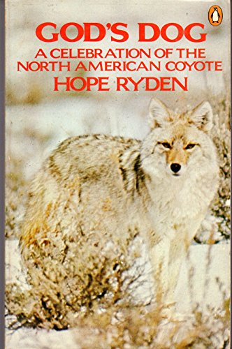 9780140050714: God's Dog: A Celebration of the North American Coyote