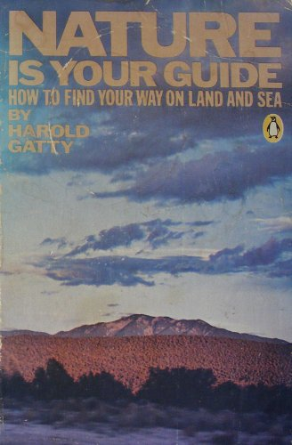 9780140050769: Nature Is Your Guide: How to Find Your Way on Land and Sea by Observing Nature