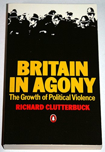 9780140050998: Britain in Agony: Growth of Political Violence
