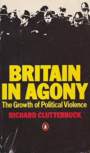9780140050998: Britain in Agony: The Growth of Political Violence