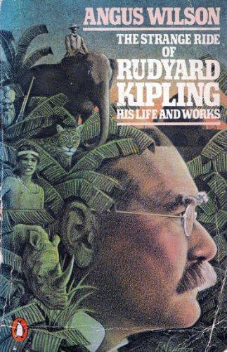 9780140051223: The Strange Ride of Rudyard Kipling: His Life and Work
