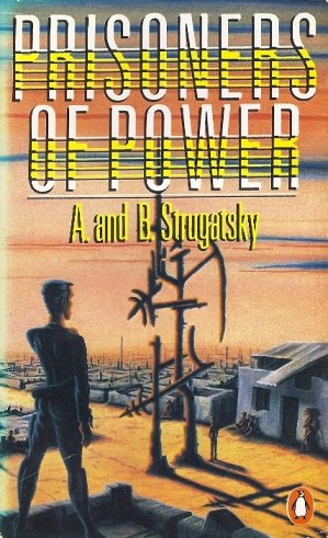 PRISONERS OF POWER: Strugatsky, Arkady &