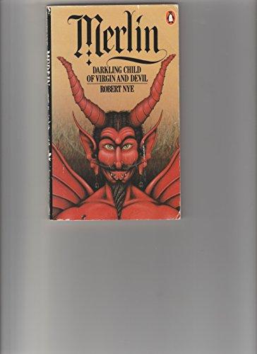 9780140051490: Merlin: Darkling Child of Virgin and Devil