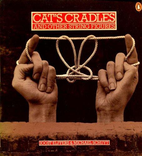 Cat's Cradles and Other String Figures: Elffers, Joost & Michael Schuyt
