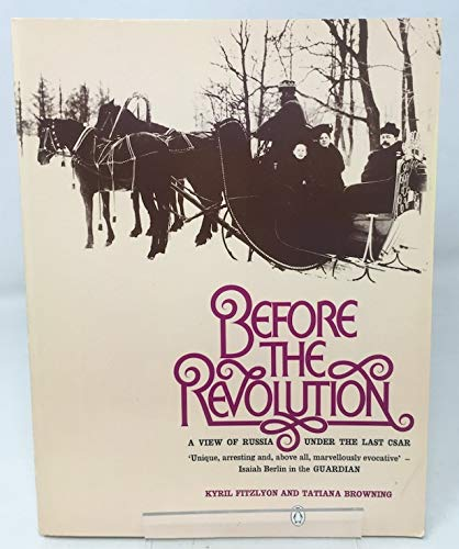 9780140052046: Before the Revolution: View of Russia Under the Last Tsar