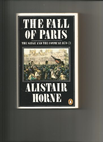 9780140052107: The Fall of Paris: The Siege and the Commune 1870-71