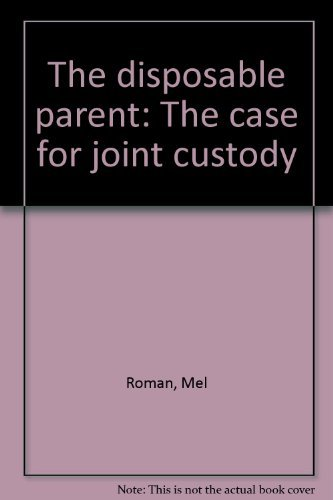 The Disposable Parent: M. Roman; W. Haddad