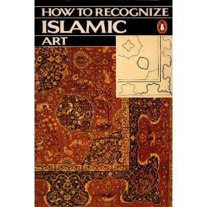 9780140052381: How to Recognize Islamic Art