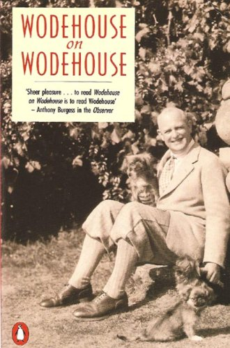 "9780140052459: Wodehouse on Wodehouse: ""Bring on the Girls"", ""Performing Flea"" and ""Over Seventy"""
