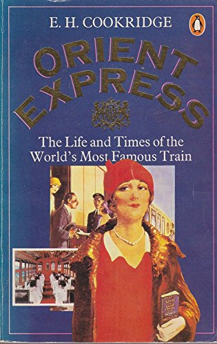 9780140052541: Orient Express: Life and Times of the World's Most Famous Train