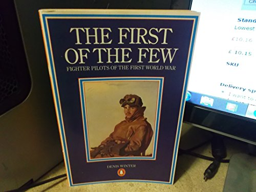 9780140052565: The First of the Few: Fighter Pilots of the First World War