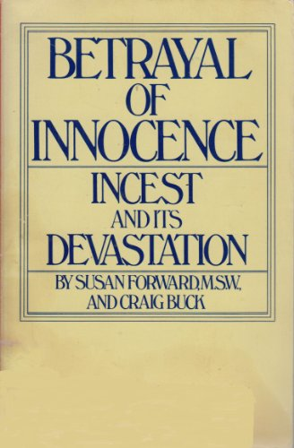 9780140052640: Betrayal of Innocence: Incest and its Devastation