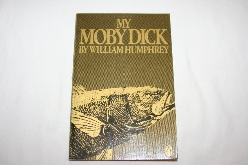 My Moby Dick: William Humphrey