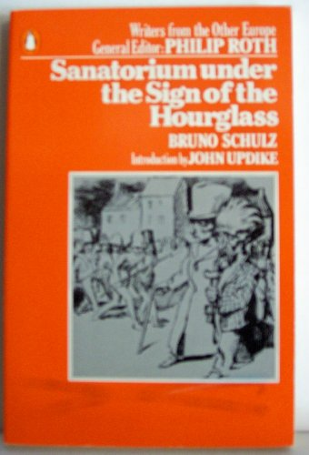 9780140052725: Sanatorium under the Sign of the Hourglass (Writers from the Other Europe)