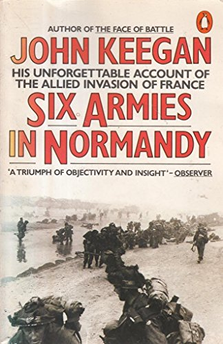 9780140052930: Six Armies in Normandy: Unforgettable Account of The Allied Invasion of France