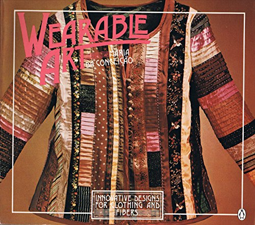 9780140053326: Wearable Art: Innovative Designs for Clothing and Fibers