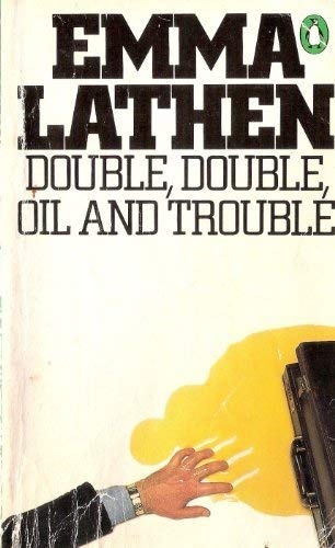9780140053722: Double, Double, Oil and Trouble